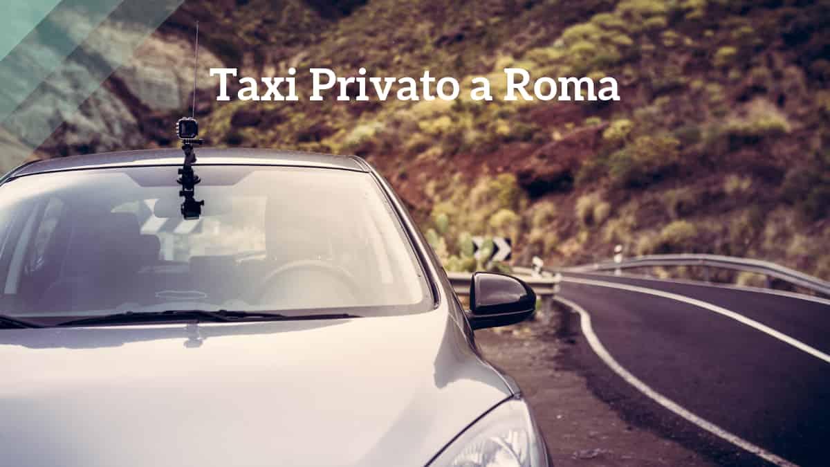 Taxi privato a Roma
